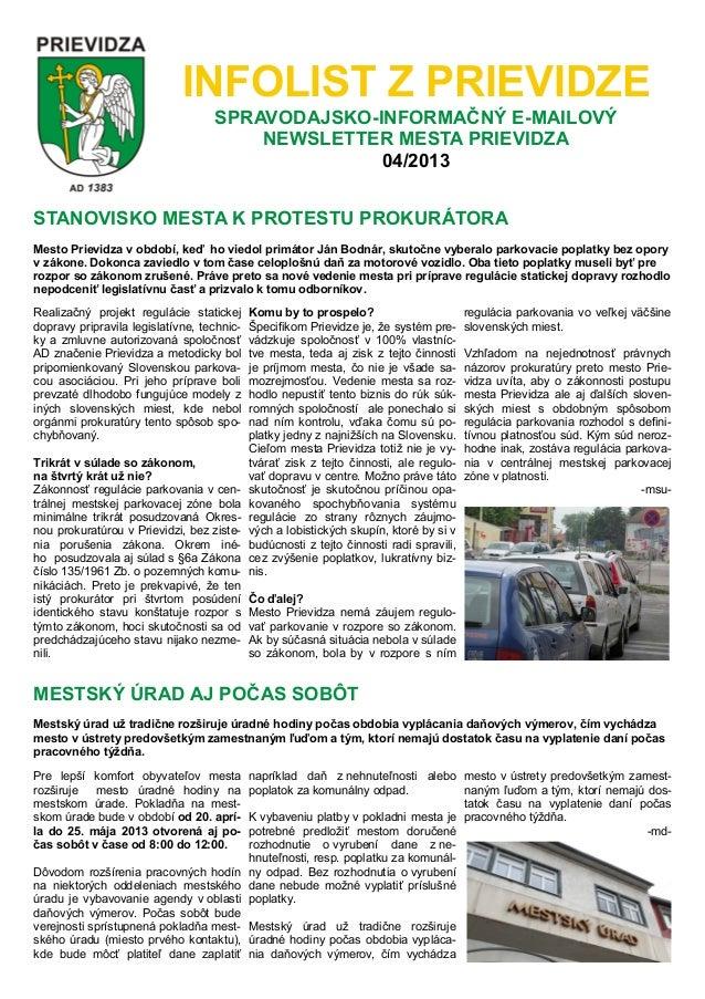 INFOLIST Z PRIEVIDZE SPRAVODAJSKO-INFORMAČNÝ E-MAILOVÝ NEWSLETTER MESTA PRIEVIDZA 04/2013 Realizačný projekt regulácie sta...