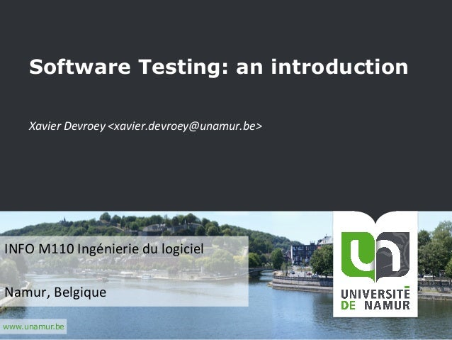 www.unamur.be Software Testing: an intr...