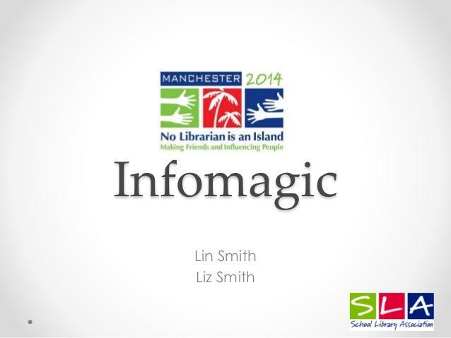 Infomagic  Lin Smith  Liz Smith