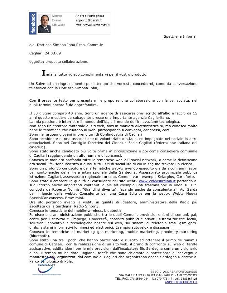 Spett.le la Infomail  c.a. Dott.ssa Simona Ibba Resp. Comm.le  Cagliari, 24.03.09  oggetto: proposta collaborazione.      ...