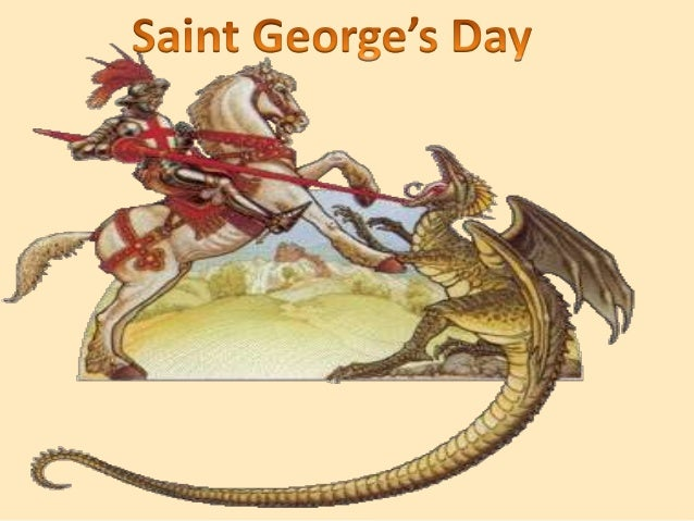 Saint Georges Day is the feast day of Saint GeorgeIt is celebrated by various Christian churches and by theseveral nations...