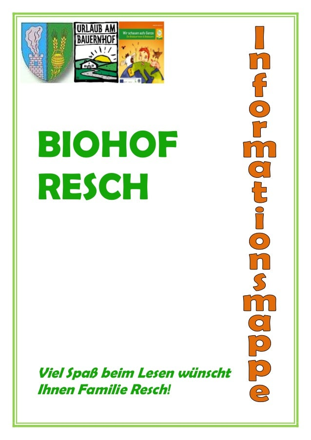 BIOHOF RESCH Viel Spaß beim Lesen wünscht Ihnen Familie Resch!