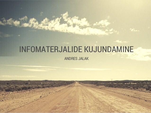 INFOMATERJALIDE KUJUNDAMINE ANDRES JALAK