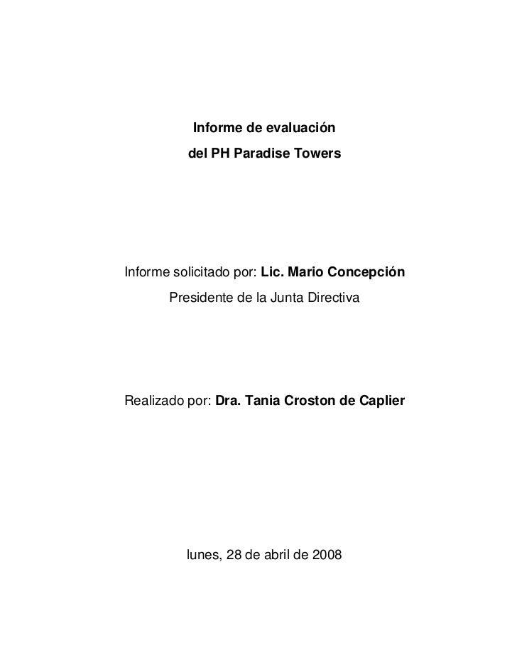 Informe de evaluación          del PH Paradise TowersInforme solicitado por: Lic. Mario Concepción       Presidente de la ...
