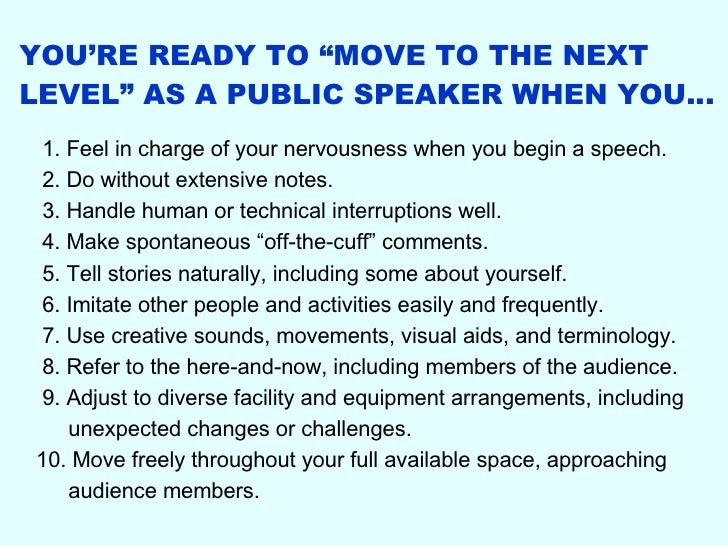 "YOU'RE READY TO ""MOVE TO THE NEXT LEVEL"" AS A PUBLIC SPEAKER WHEN YOU… 1. Feel in charge of your nervousness when you begi..."