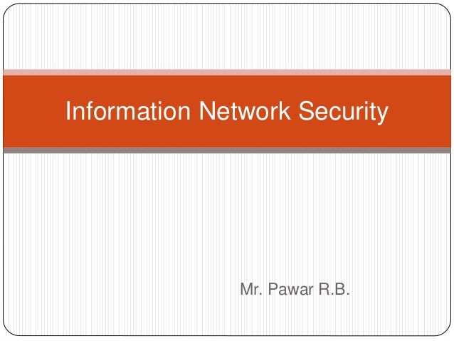 Mr. Pawar R.B. Information Network Security