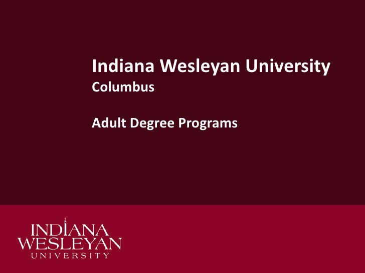 Indiana Wesleyan UniversityColumbusAdult Degree Programs<br />