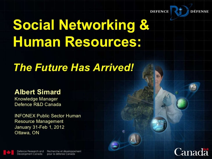 Albert Simard Knowledge Manager Defence R&D Canada INFONEX Public Sector Human Resource Management January 31-Feb 1, 2012 ...