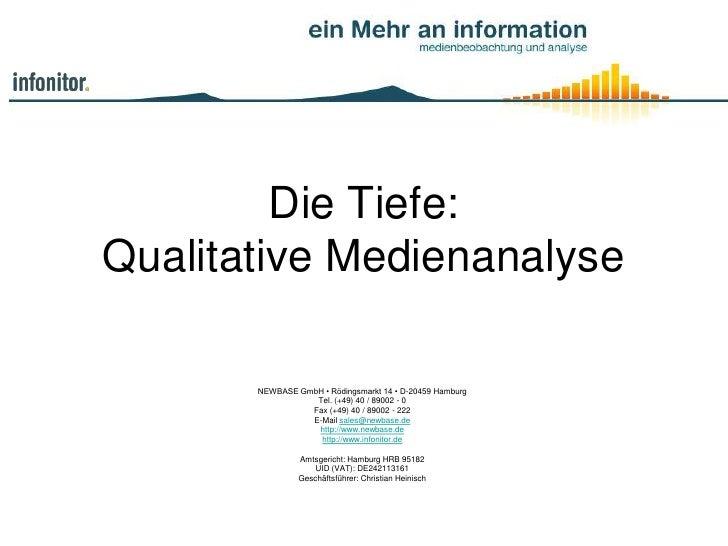 Die Tiefe: Qualitative Medienanalyse         NEWBASE GmbH • Rödingsmarkt 14 • D-20459 Hamburg                   Tel. (+49)...