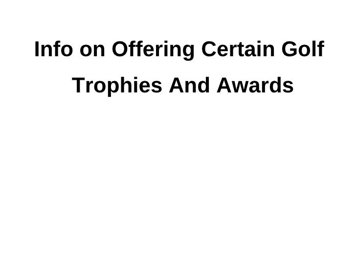 Info on Offering Certain Golf   Trophies And Awards