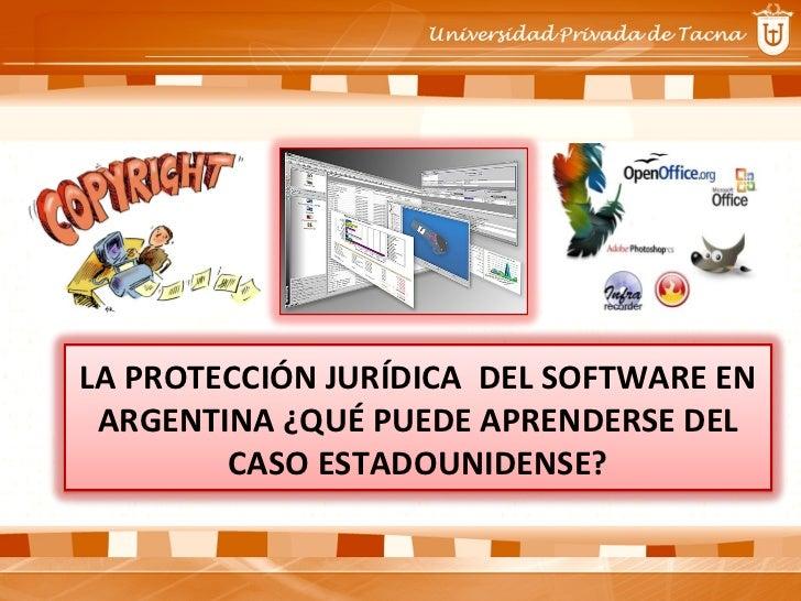 LA PROTECCIÓN JURÍDICA  DEL SOFTWARE EN ARGENTINA ¿QUÉ PUEDE APRENDERSE DEL CASO ESTADOUNIDENSE?