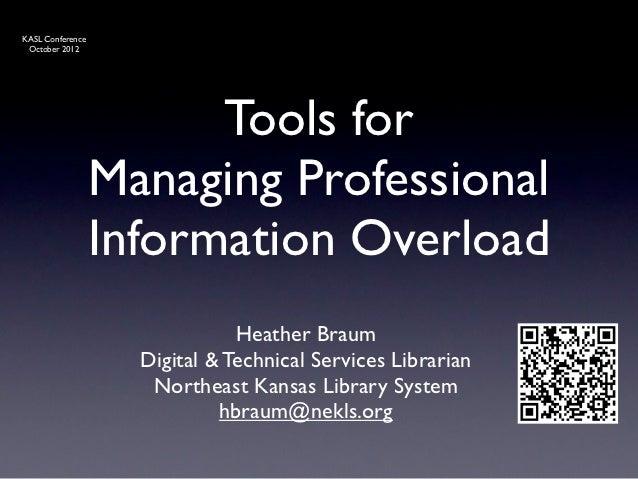 KASL Conference October 2012                        Tools for                  Managing Professional                  Info...