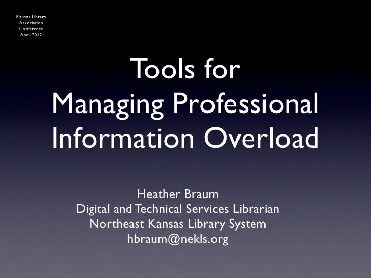Kansas Library Association Conference April 2012                       Tools for                 Managing Professional    ...