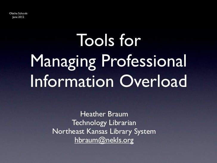 Olathe Schools  June 2012                       Tools for                 Managing Professional                 Informatio...