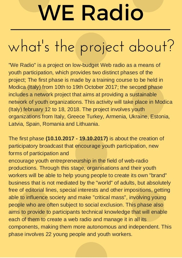 "what's the project about? ""We Radio"" is a project on low-budget Web radio as a means of youth participation, which provide..."