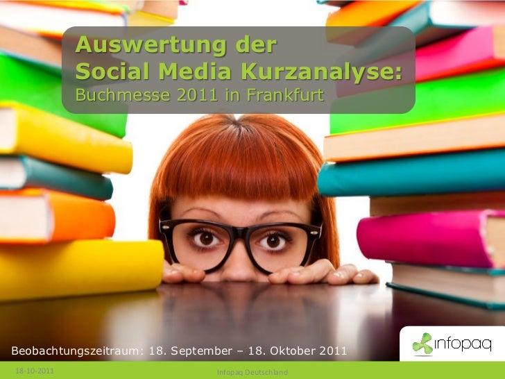 Auswertung der             Social Media Kurzanalyse:             Buchmesse 2011 in FrankfurtBeobachtungszeitraum: 18. Sept...