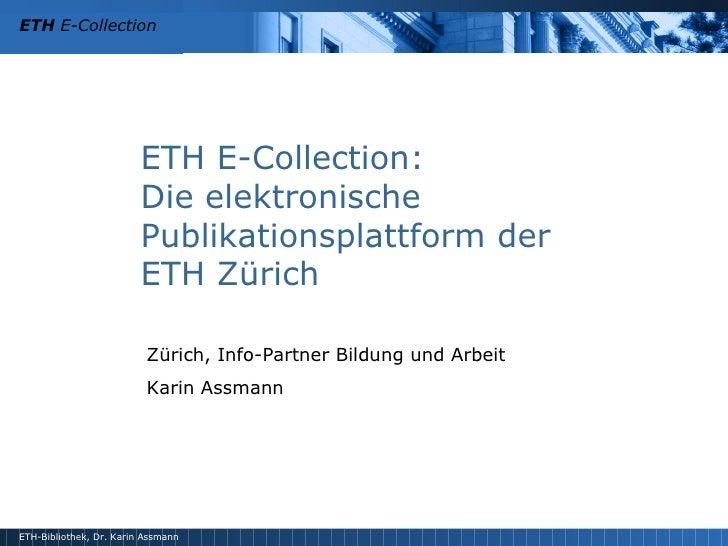 ETH E-Collection:  Die elektronische Publikationsplattform der  ETH Zürich Zürich, Info-Partner Bildung und Arbeit Karin A...