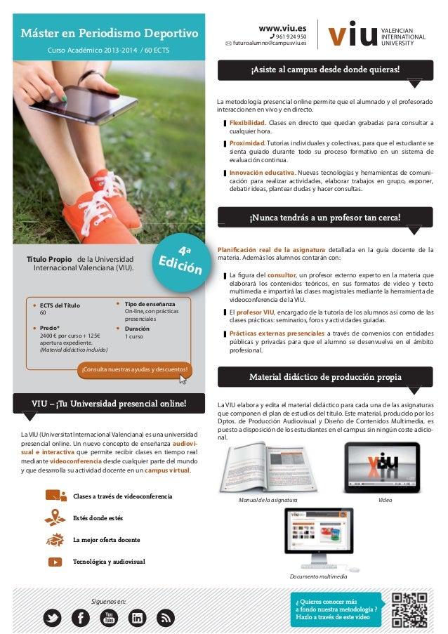 Máster en Periodismo Deportivo  961 924 950 futuroalumno@campusviu.es  Curso Académico 2013-2014 / 60 ECTS  ¡Asiste al cam...