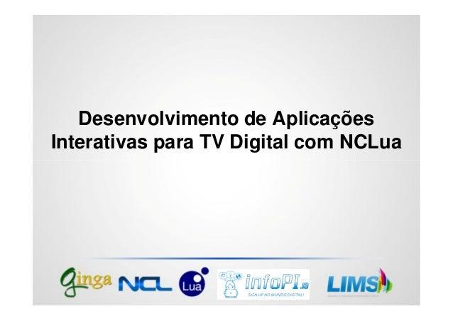 Desenvolvimento de Aplicações Interativas para TV Digital com NCLua