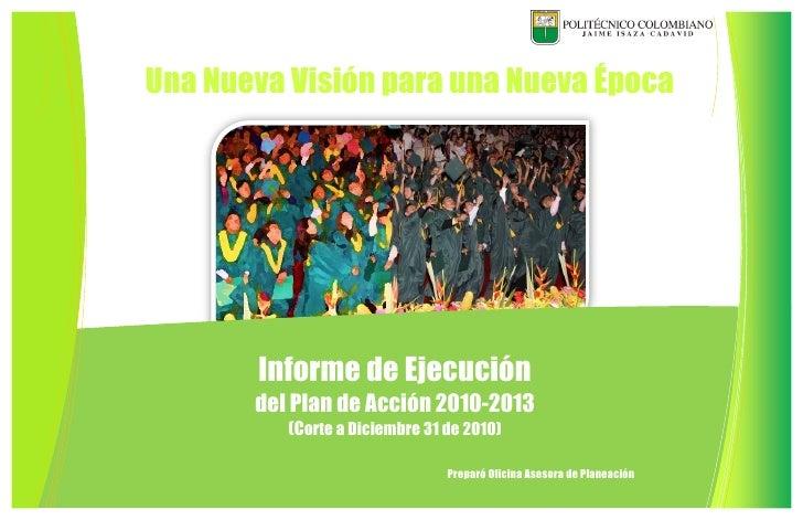 Una Nueva Visión para una Nueva Época       Informe de Ejecución       del Plan de Acción 2010-2013          (Corte a Dici...