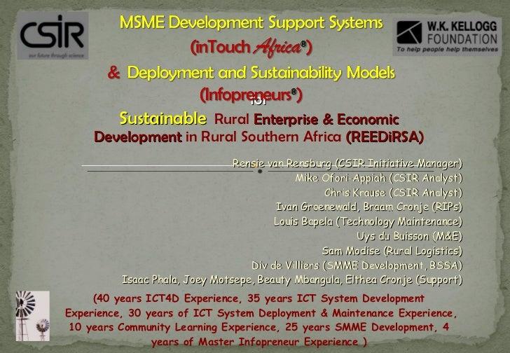 for Sustainable   Rural  Enterprise & Economic Development  in Rural Southern Africa  (REEDiRSA) Rensie van Rensburg (CSIR...