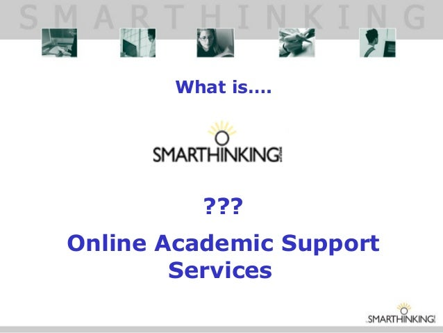 What is…. ??? Online Academic Support Services