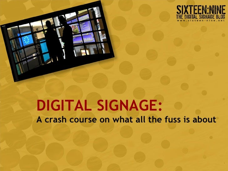DIGITAL SIGNAGE: A crash course on what all the fuss is about