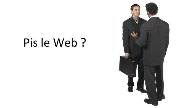 Pis le Web ?