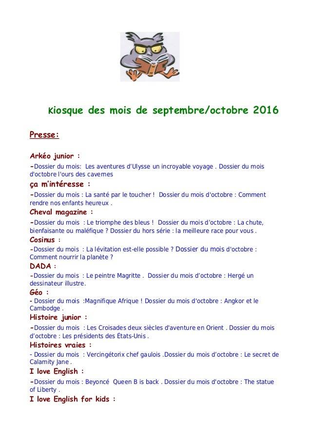 Kiosque des mois de septembre/octobre 2016 Presse: Arkéo junior : -Dossier du mois: Les aventures d'Ulysse un incroyable v...