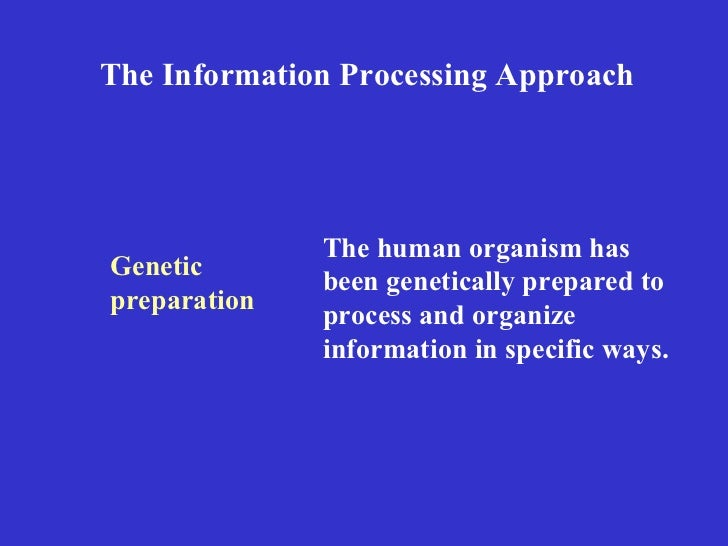 siegler information processing approach The atkinson-shiffrin model was created in 1968 and attempted to the atkinson-shiffrin model is a theory of human memory that was levels of processing.