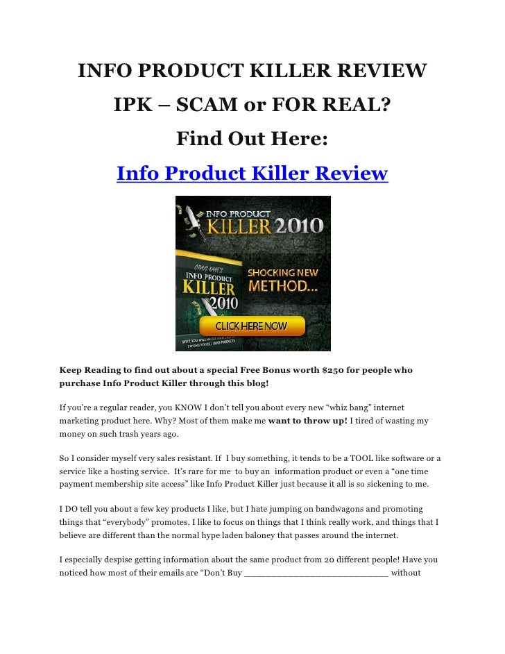 INFO PRODUCT KILLER REVIEW               IPK – SCAM or FOR REAL?                                Find Out Here:            ...