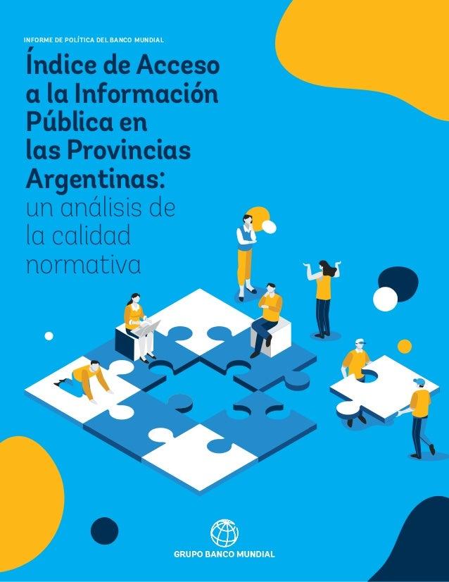INFORME DE POLÍTICA DEL BANCO MUNDIAL Índice de Acceso a la Información Pública en las Provincias Argentinas: un análisis ...