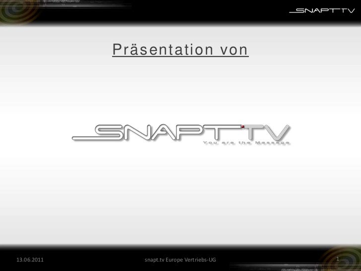 26.05.2011<br />Präsentation von<br />snapt.tv Europe Vertriebs-UG<br />1<br />