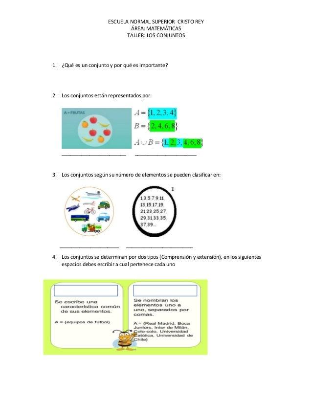 ESCUELA NORMAL SUPERIOR CRISTO REY ÁREA: MATEMÁTICAS TALLER: LOS CONJUNTOS 1. ¿Qué es un conjunto y por qué es importante?...