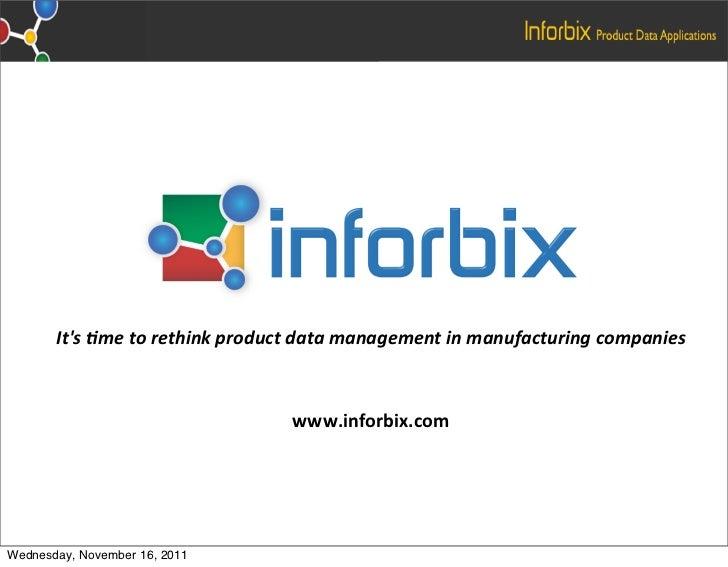 Its&metorethinkproductdatamanagementinmanufacturingcompanies                                 www.inforbix.comWedn...