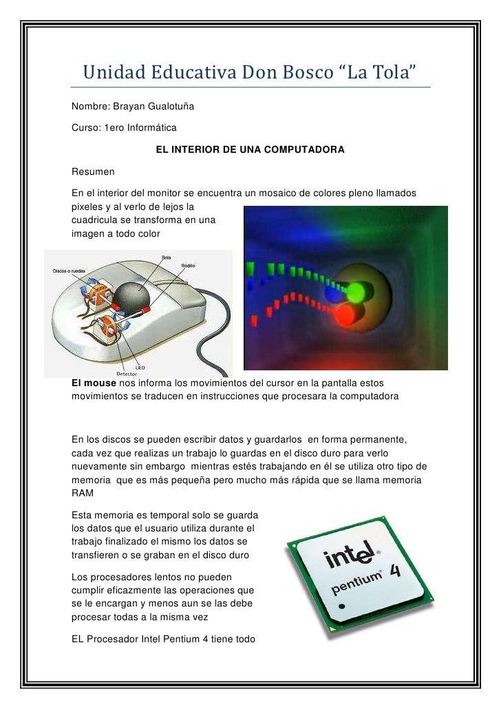 """Unidad Educativa Don Bosco """"La Tola""""<br />Nombre: Brayan Gualotuña<br />Curso: 1ero Informática<br />EL INTERIOR DE UNA CO..."""