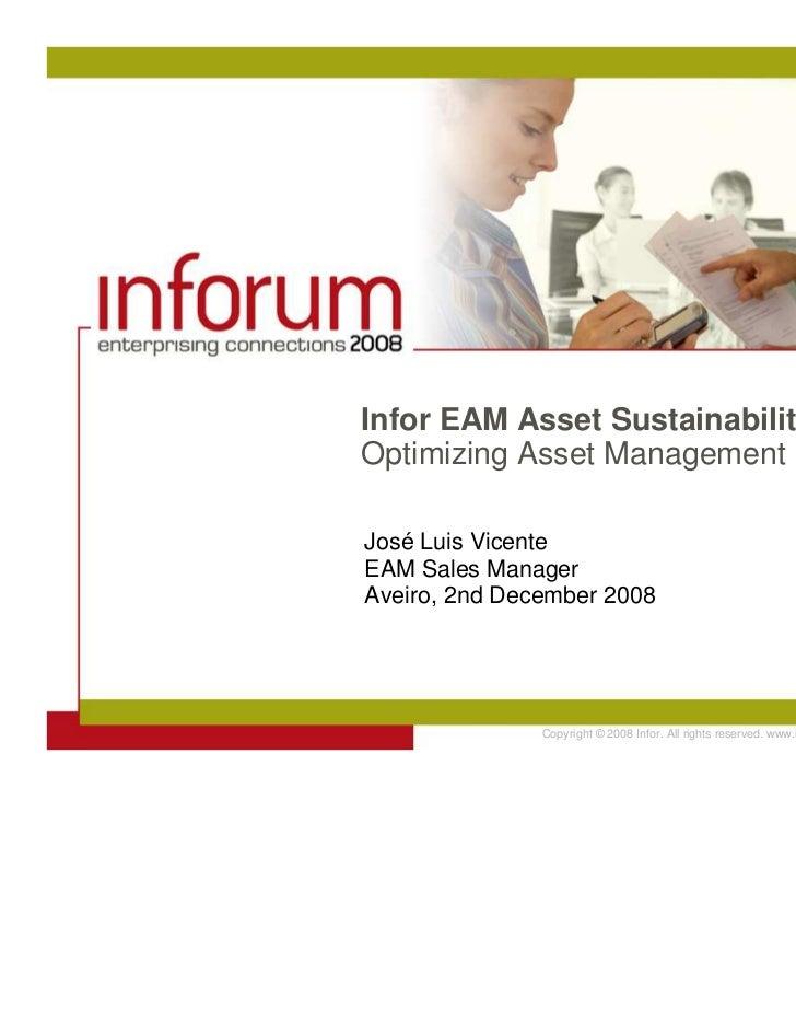 Infor EAM Asset Sustainability EditionOptimizing Asset ManagementJosé Luis VicenteEAM Sales ManagerAveiro, 2nd December 20...