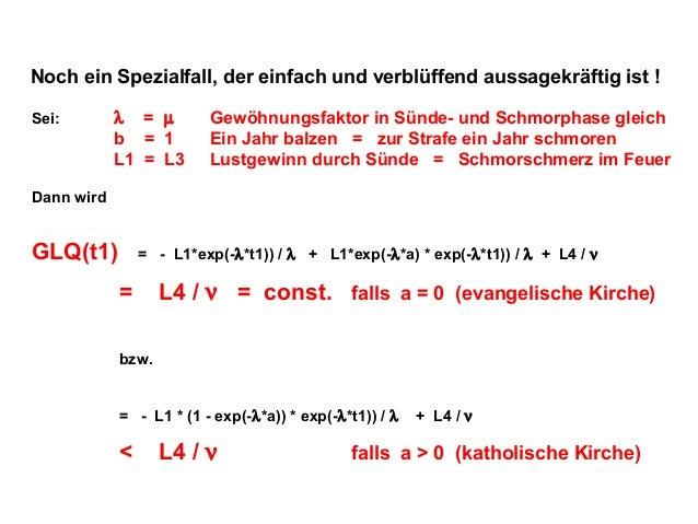 Noch ein Spezialfall, der einfach und verblüffend aussagekräftig ist ! Sei:  λ = µ b = 1 L1 = L3  Gewöhnungsfaktor in Sünd...