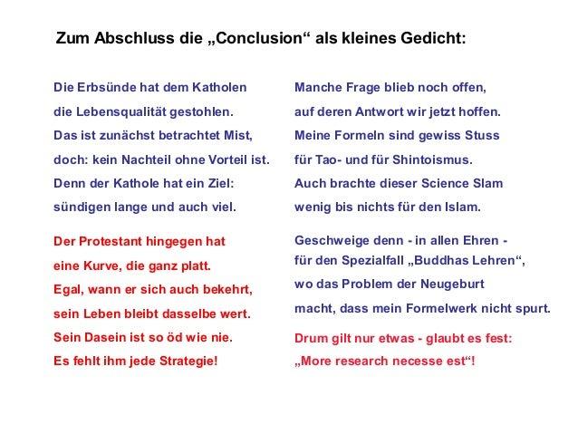 """Zum Abschluss die """"Conclusion"""" als kleines Gedicht: Die Erbsünde hat dem Katholen  Manche Frage blieb noch offen,  die Leb..."""