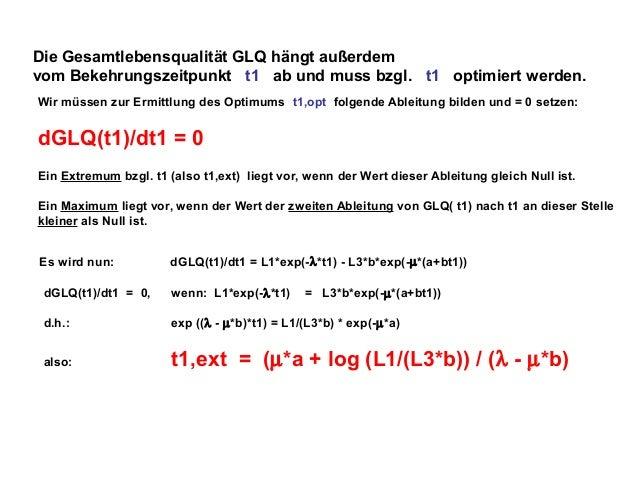 Die Gesamtlebensqualität GLQ hängt außerdem vom Bekehrungszeitpunkt t1 ab und muss bzgl. t1 optimiert werden. Wir müssen z...