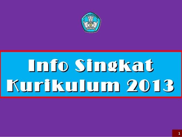 Info SingkatKurikulum 2013                 1