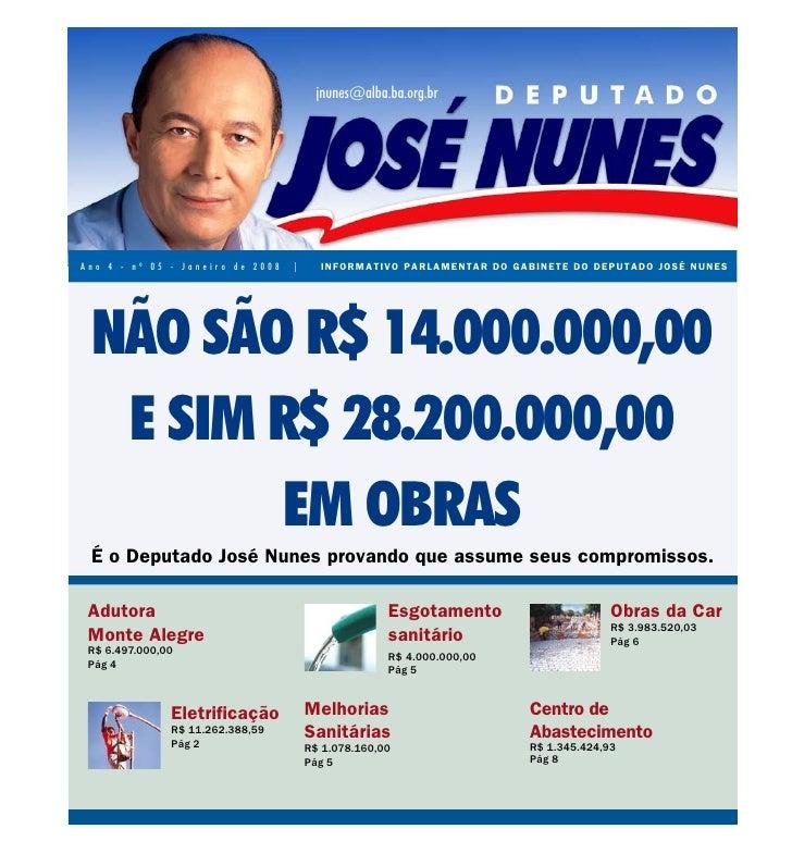 jnunes@alba.ba.org.br     Ano 4 - nº 05 - Janeiro de 2008   |     INFORMATIVO PARLAMENTAR DO GABINETE DO DEPUTADO JOSÉ NUN...