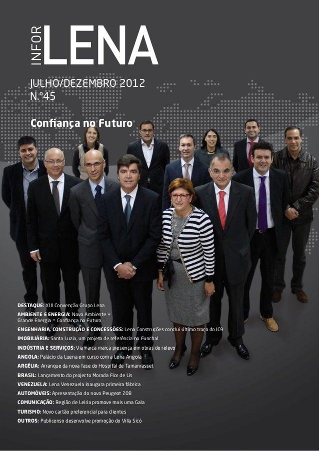 INFOR         LENA     JULHO/DEZEMBRO 2012     N.º45     Confiança no FuturoDestaque: XIII Convenção Grupo LenaAMBIENTE e ...