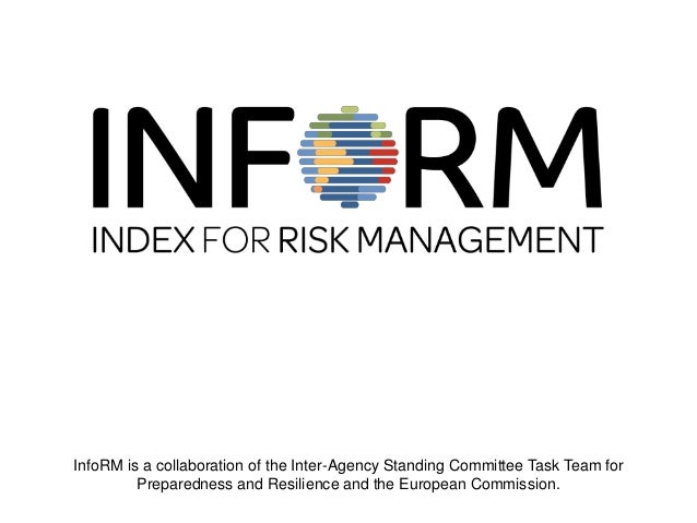 InfoRM is a collaboration of the Inter-Agency Standing Committee Task Team for  Preparedness and Resilience and the Europe...