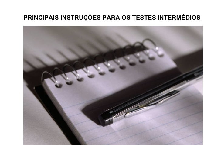 PRINCIPAIS INSTRUÇÕES PARA OS TESTES INTERMÉDIOS