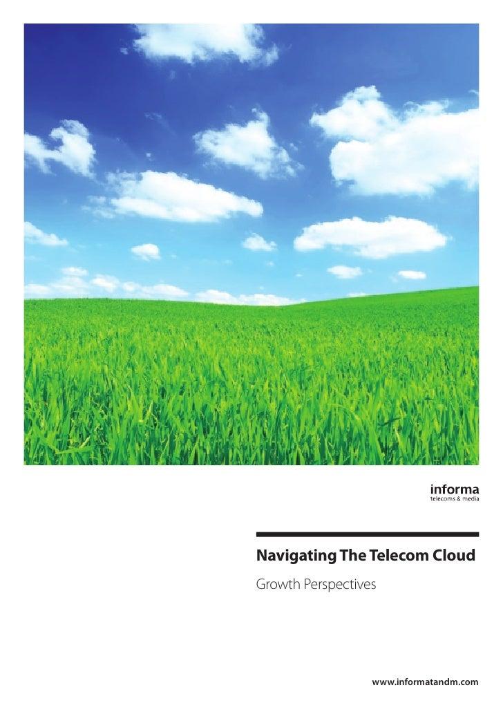 Navigating The Telecom CloudGrowth Perspectives                  www.informatandm.com