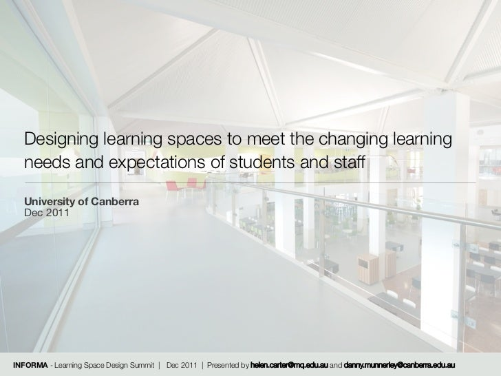 Designing learning spaces to meet the changing learning   needs and expectations of students and staff   University of Can...
