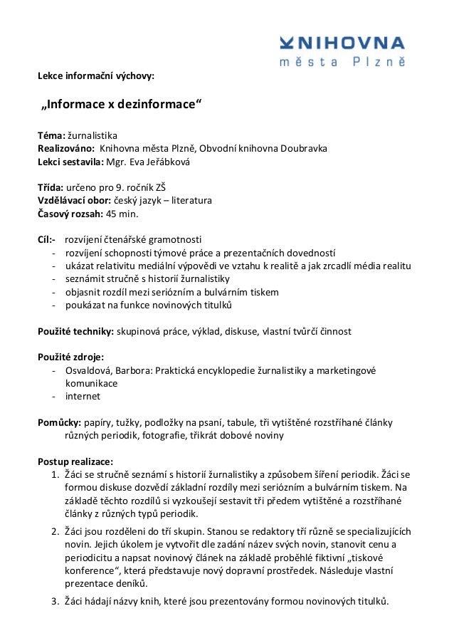 """Lekce informační výchovy: """"Informace x dezinformace"""" Téma: žurnalistika Realizováno: Knihovna města Plzně, Obvodní knihovn..."""