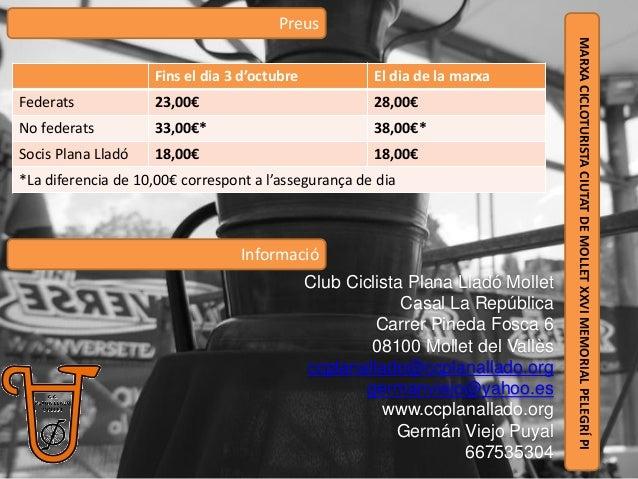 Informació MARXACICLOTURISTACIUTATDEMOLLETXXVIMEMORIALPELEGRÍPI Club Ciclista Plana Lladó Mollet Casal La República Carrer...