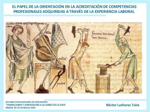 EL PAPEL DE LA ORIENTACIÓN EN LA ACREDITACIÓN DE COMPETENCIAS PROFESIONALES ADQUIRIDAS A TRAVÉS DE LA EXPERIENCIA LABORAL ...